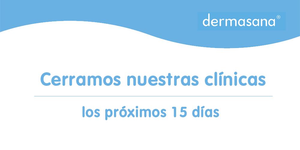 Cerramos nuestras clínicas los próximos 15 días